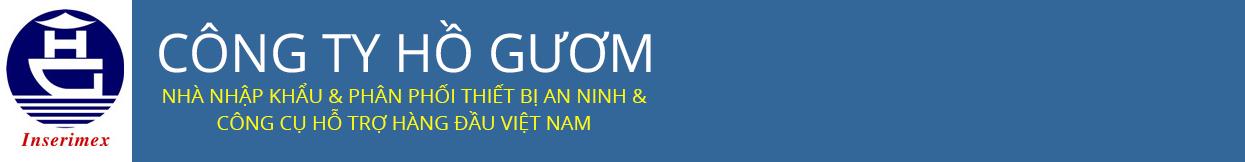 Công ty Hồ Gươm - Nhà nhập khẩu và phân phối Công cụ hỗ trợ & thiết bị an ninh hàng đầu tại Việt Nam